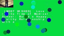 [MOST WISHED]  Love in the Time of Medical School: Build a Happy, Healthy Relationship with a