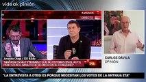 """VideOkpinión Carlos Dávila: """"La entrevista a Otegi es porque necesitan los votos de la antigua ETA"""""""