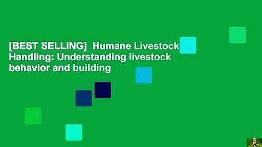 [BEST SELLING]  Humane Livestock Handling: Understanding livestock behavior and building