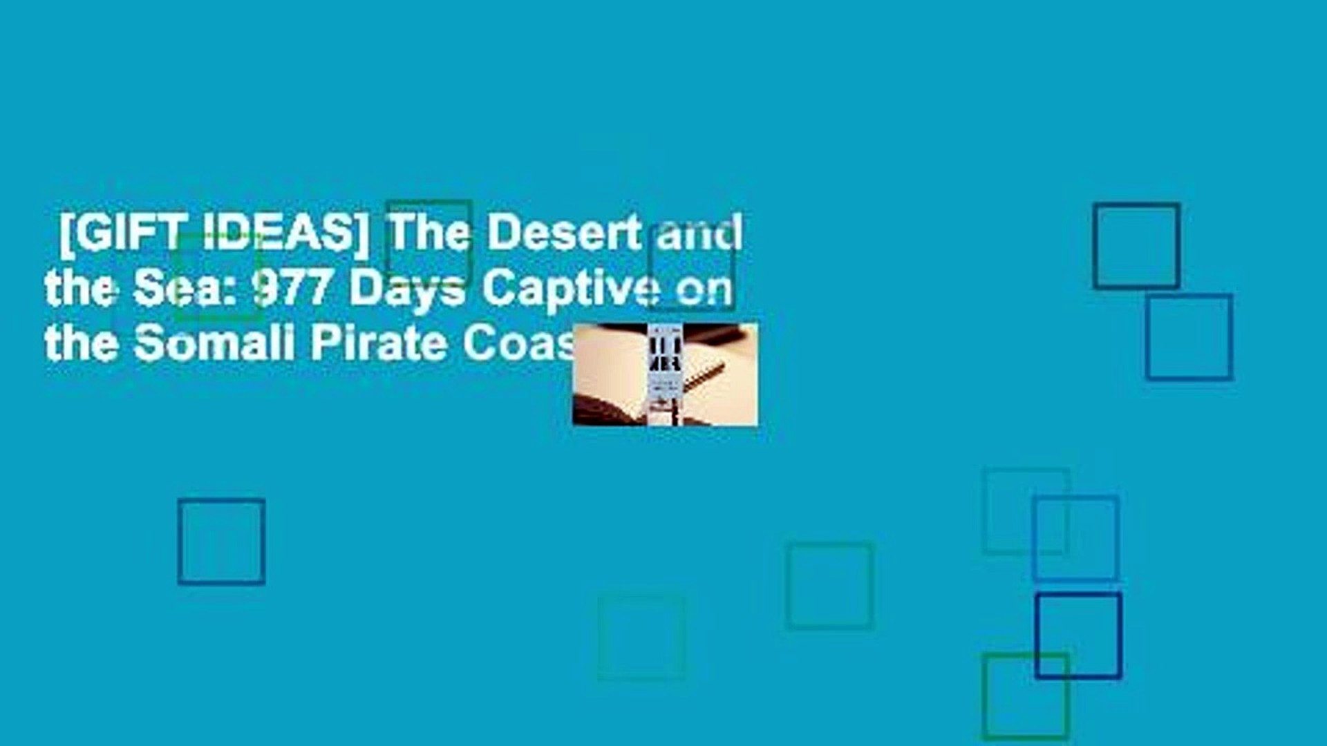 [GIFT IDEAS] The Desert and the Sea: 977 Days Captive on the Somali Pirate Coast