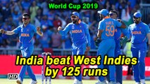 World Cup 2019 | India beat West Indies by 125 runs