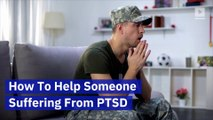 How To Help Someone Suffering From PTSD (National PTSD Awareness Day)