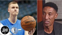 Kristaps Porzingis hasn't proven himself, and I wouldn't give him a max - Scottie Pippen - The Jump