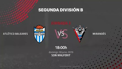 Previa partido entre Atlético Baleares y Mirandés Jornada 3 Segunda B - Play Offs Ascenso