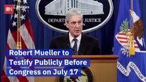 Robert Mueller Will Testify In Front Of Congress