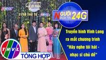THVL | Người đưa tin 24G (11g ngày 27/06/2019)