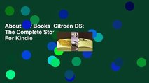 About For Books  Citroen DS: The Complete Story  For Kindle