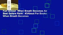 Full version  When Breath Becomes Air  Best Sellers Rank : #3About For Books  When Breath Becomes