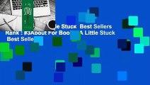 Full E-book  A Little Stuck  Best Sellers Rank : #3About For Books  A Little Stuck  Best Sellers
