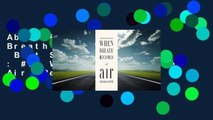 About For Books  When Breath Becomes Air  Best Sellers Rank : #5  When Breath Becomes Air  Review