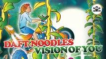Daft Noodles - Vision Of You