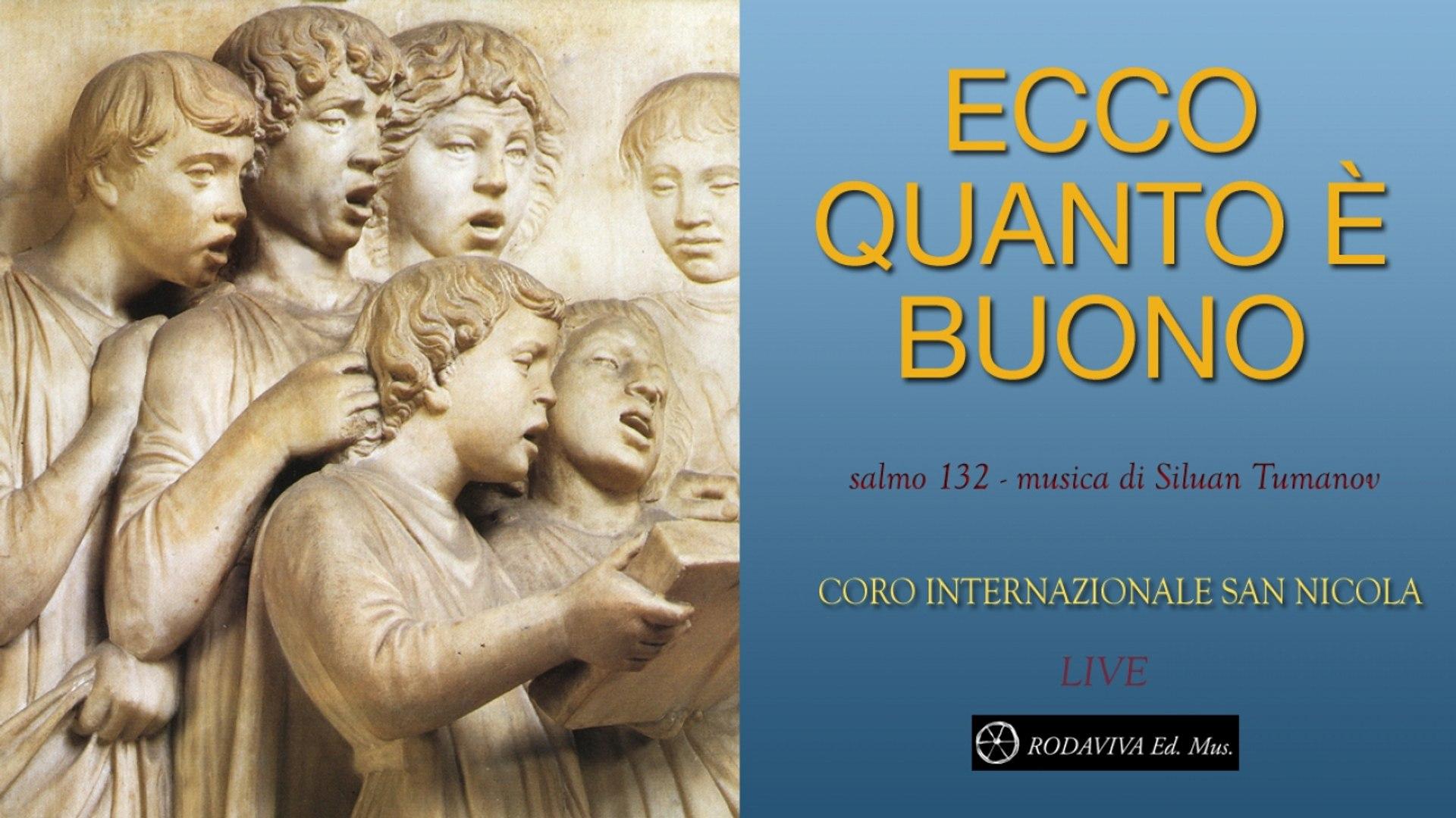 Coro Internazionale San Nicola - ECCO QUANTO È BUONO - Salmo 132
