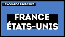 France - Etats-Unis : les compositions probables