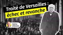 Traité de Versailles : une paix teintée de revanche