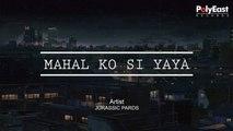 Jurassic Pards - Mahal Ko Si Yaya - (Lyric)