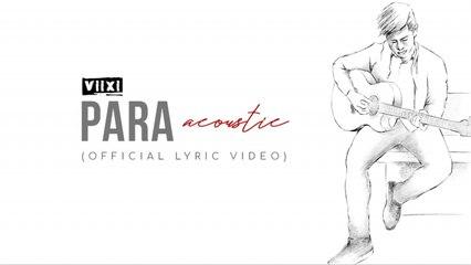 ViiXi - Para (Acoustic) Official Lyric Video