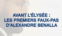 Avant l'Élysée : les premiers faux-pas d'Alexandre Benalla