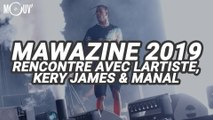 MAWAZINE 2019 - Rencontres avec LARTISTE, KERY JAMES & MANAL