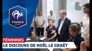 Equipe de France Féminine  Noel Le Graët sadresse aux Bleues I FFF 2019