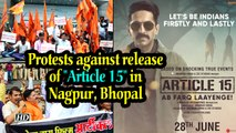 Brahmin community protests against release of Article 15 in Nagpur, Bhopal