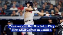 The MLB Takes A Famous Rivalry To London