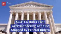 The Supreme Court Rules On Gerrymandering