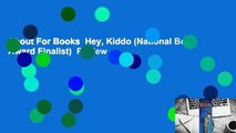 About For Books  Hey, Kiddo (National Book Award Finalist)  Review