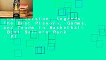 Full version  Legends: The Best Players, Games, and Teams in Basketball  Best Sellers Rank : #1