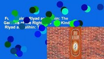 Full version  Riyad as Salihin: The Gardens of the Righteous  For Kindle   Riyad as Salihin: The