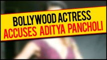 Aditya Pancholi Booked By Mumbai Police For Assaulting This Bollywood Actress