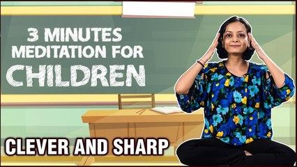 3 Minutes Meditation for Children - Make Your Kids Smart and Clever - Guided Meditation