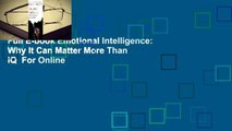Full E-book Emotional Intelligence: Why It Can Matter More Than IQ  For Online