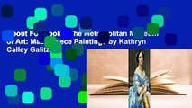 About For Books  The Metropolitan Museum of Art: Masterpiece Paintings by Kathryn Calley Galitz