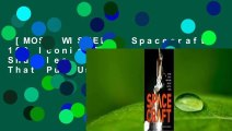 [MOST WISHED]  Spacecraft: 100 Iconic Rockets, Shuttles, and Satellites That Put Us in Space