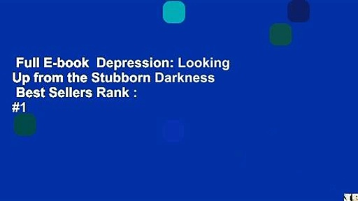Full E-book  Depression: Looking Up from the Stubborn Darkness  Best Sellers Rank : #1