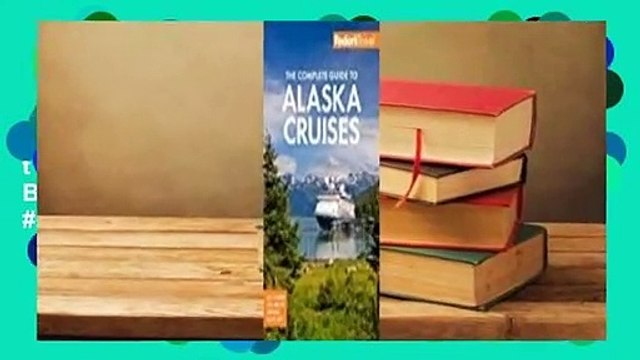 Full version  Fodor's the Complete Guide to Alaska Cruises  Best Sellers Rank : #5 Full version