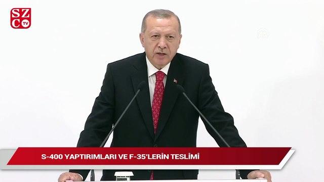 Cumhurbaşkanı Erdoğan'dan flaş S-400 ve F-35 açıklaması