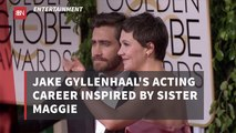Jake Gyllenhaal Wanted To Act Like His Sister