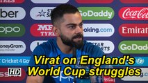World Cup 2019 |Virat on England World Cup struggles: 'Pressure may be the factor'