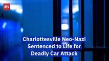 Charlottesville Attacker Gets Life In Prison