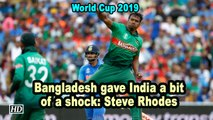 World Cup 2019 | Bangladesh gave India a bit of a shock: Steve Rhodes
