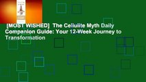 [MOST WISHED]  The Cellulite Myth Daily Companion Guide: Your 12-Week Journey to Transformation