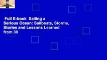 Full E-book  Sailing a Serious Ocean: Sailboats, Storms, Stories and Lessons Learned from 30