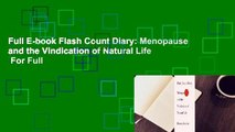 Full E-book Flash Count Diary: Menopause and the Vindication of Natural Life  For Full