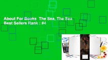 About For Books  The Sea, The Sea  Best Sellers Rank : #4
