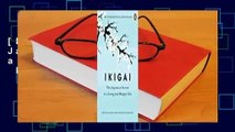 [Read] Ikigai: The Japanese Secret to a Long and Happy Life  For Kindle