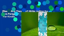 [Read] Why They Can't Write: Killing the Five-Paragraph Essay and Other Necessities  For Kindle