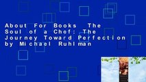 About For Books  The Soul of a Chef: The Journey Toward Perfection by Michael Ruhlman