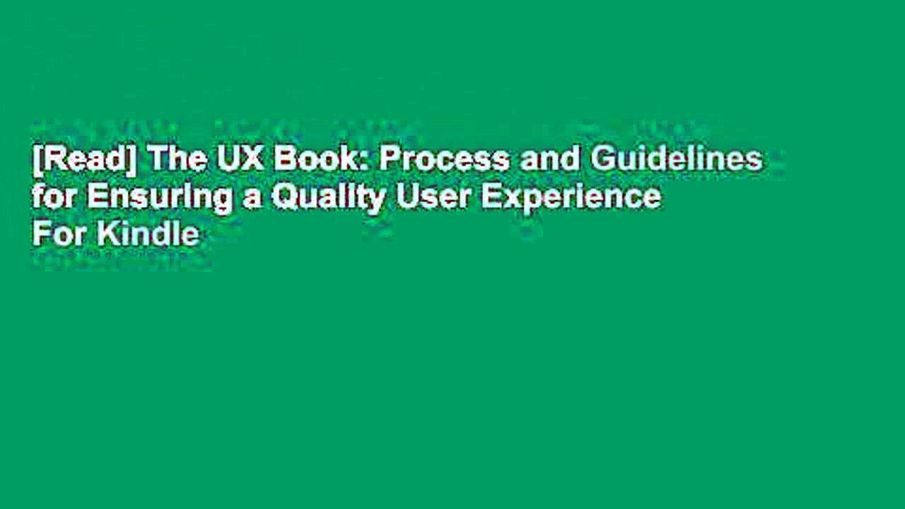 [Read] The UX Book: Process and Guidelines for Ensuring a Quality User Experience  For Kindle