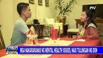 Mga nakararanas ng mental health issues, nais tulungan ng DOH